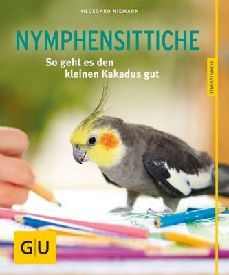 GU Tierratgeber: Nymphensittiche, Hildegard Niemann