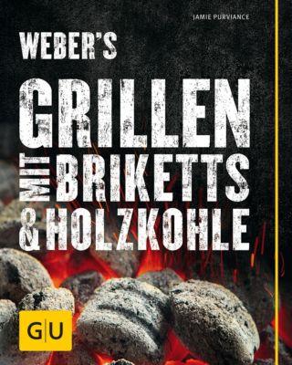 GU Weber's Grillen: Weber's Grillen mit Briketts & Holzkohle, Jamie Purviance