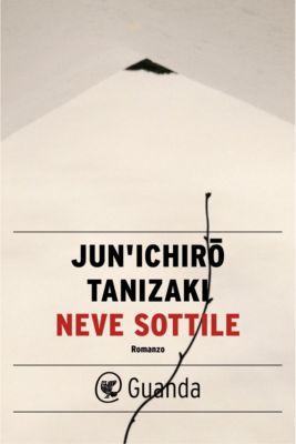 Guanda Narrativa: Neve sottile, Jun'ichiro Tanizaki