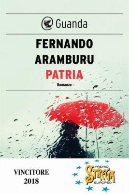 Guanda Narrativa: Patria, Fernando Aramburu