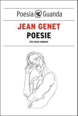 Guanda Poesia: Poesie, Jean Genet