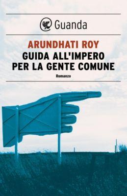 Guanda Saggi: Guida all'impero per la gente comune, Arundhati Roy