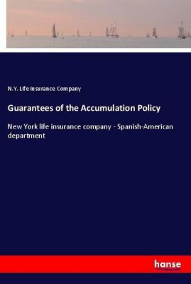 Guarantees of the Accumulation Policy, N. Y. Life Insurance Company