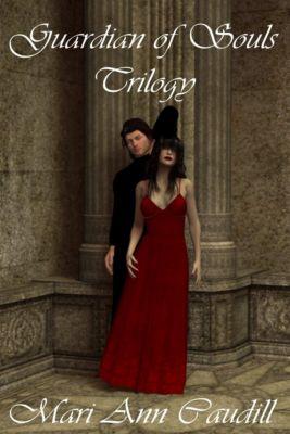 Guardian of Souls: Guardian of Souls: Trilogy, Mari Ann Caudill