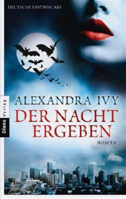 Guardians of Eternity Band 1: Der Nacht ergeben, Alexandra Ivy