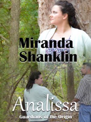 Guardians of the Origin Trilogy: Analissa, Miranda Shanklin
