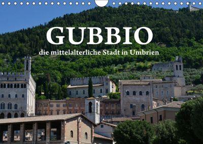 Gubbio - die mittelalterliche Stadt in Umbrien (Wandkalender 2019 DIN A4 quer), Anke van Wyk