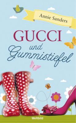 Gucci und Gummistiefel, Annie Sanders
