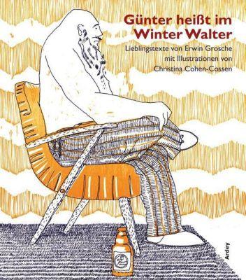 Günter heißt im Winter Walter - Erwin Grosche |