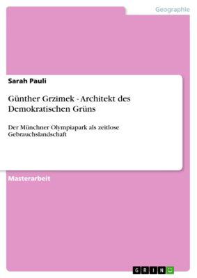 Günther Grzimek - Architekt des Demokratischen Grüns, Sarah Pauli