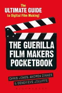 Guerilla Film Makers Pocketbook, Chris Jones, Genevieve Jolliffe, Andrew Zinnes