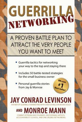 Guerrilla Networking, Jay Conrad Levinson, Monroe Mann