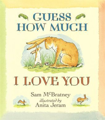 Guess How Much I Love You, Sam Mcbratney, Anita Jeram