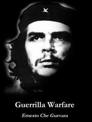 Guevara, E: Guerrilla Warfare, Ernesto Che Guevara
