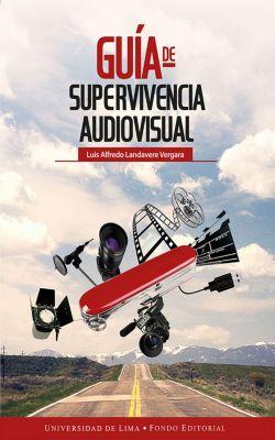 Guía de supervivencia audiovisual, Luis Alfredo Landavere Vergara