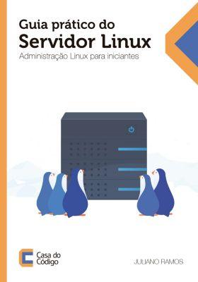 Guia prático do servidor Linux, Juliano Ramos