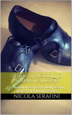 Guida alle scarpe eleganti da uomo, Nicola Serafini