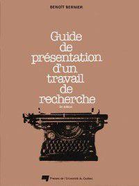 Guide de présentation d'un travail de recherche, Benoît Bernier