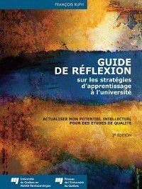 Guide de réflexion sur les stratégies d'apprentissage à l'université, François Ruph