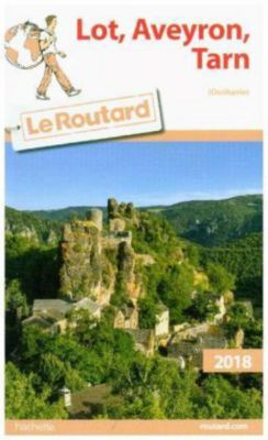 Guide du Routard Lot, Aveyron, Tarn 2018