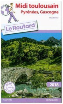 Guide du Routard Midi Toulousain (Pyrénées, Gascogne) 2018