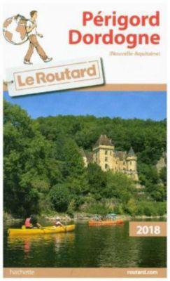 Guide du Routard Périgord, Dordogne 2018