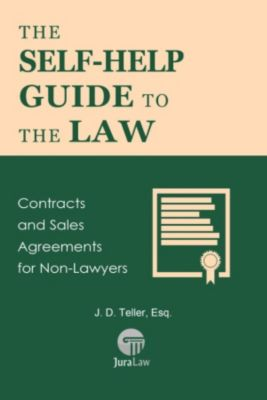 Guide for Non-Lawyers: The Self-Help Guide to the Law: Contracts and Sales Agreements for Non-Lawyers (Guide for Non-Lawyers, #5), ESQ., J. D. Teller