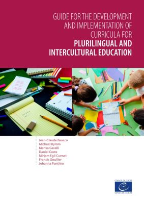 Guide for the development and implementation of curricula for plurilingual and intercultural education, Daniel Coste, Marisa Cavalli, Jean-Claude Beacco, Michael Byram, Francis Goullier, Johanna Panthier, Mirjam Egli Cuenat