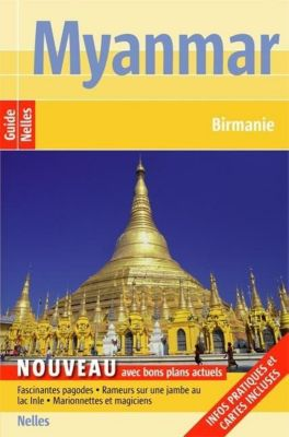 Guide Nelles Birmanie - Myanmar