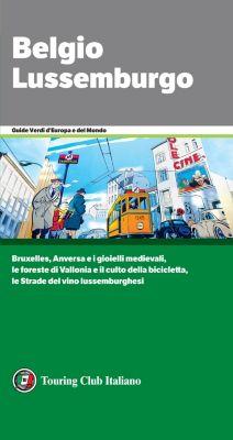 Guide Verdi d'Europa: Belgio Lussemburgo, AA. VV.