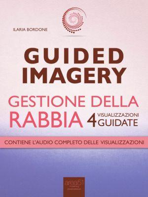 Guided Imagery. Gestione della rabbia, Ilaria Bordone