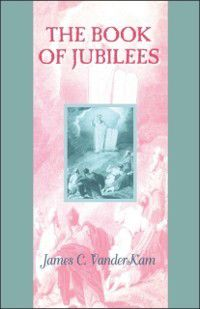 Guides to the Apocrypha and Pseudepigrapha: Book of Jubilees, James VanderKam