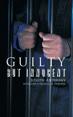 Guilty but Innocent, Joseph Anthony
