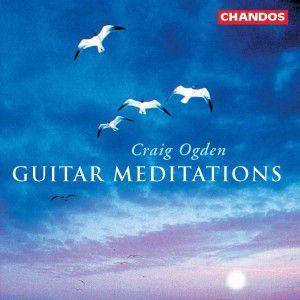Guitar Meditations - Craig Ogden, Gitarre, Craig Ogden
