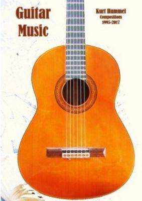 Guitar Music Compositions 1995-2017, Kurt Hummel