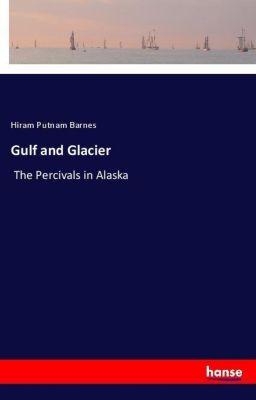 Gulf and Glacier, Hiram Putnam Barnes