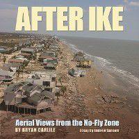 Gulf Coast Books, sponsored by Texas A&M University-Corpus Christi: After Ike, Bryan Carlile