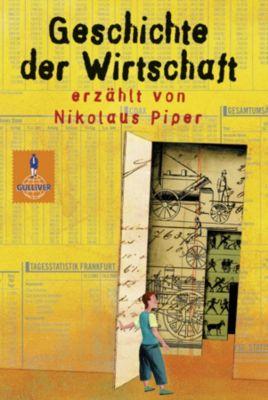Gulliver: Geschichte der Wirtschaft, Nikolaus Piper