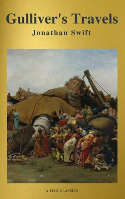 Gulliver's Travels ( Active TOC, Free Audiobook) (A to Z Classics), Jonathan Swift, A to Z Classics