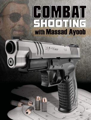 Gun Digest Books: Combat Shooting with Massad Ayoob, Massad Ayoob