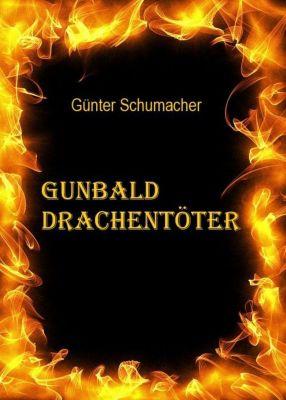 Gunbald Drachentöter Band I, II und III, Günter Schumacher