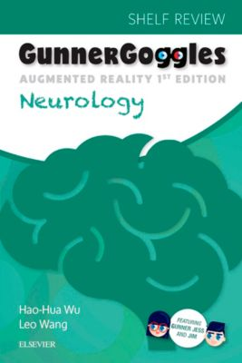 Gunner Goggles Neurology E-Book, Leo Wang, Hao-Hua Wu