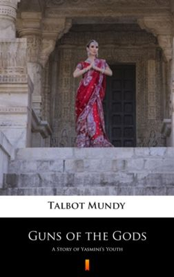 Guns of the Gods, Talbot Mundy