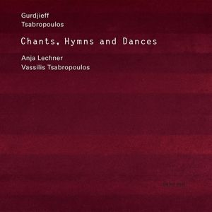 Gurdjieff, Tsabropoulos: Chants, Hymns And Dances, Georg Iwanowitsch Gurdjieff