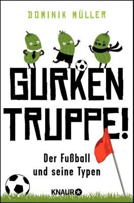 Gurkentruppe! - Dominik Müller |