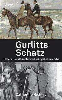 Gurlitts Schatz - Catherine Hickley |