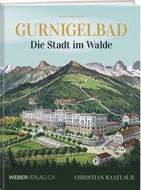 Gurnigelbad - Christian Raaflaub |