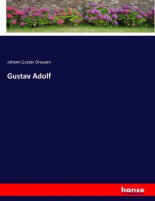 Gustav Adolf - Johann G. Droysen |
