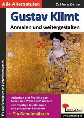 Gustav Klimt ... anmalen und weitergestalten, Eckhard Berger
