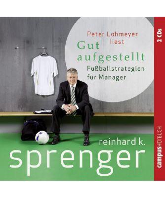 Gut aufgestellt, 2 Audio-CDs, Reinhard K. Sprenger